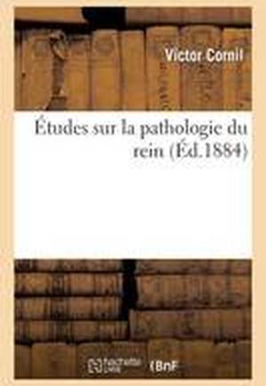 tudes Sur La Pathologie Du Rein