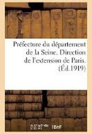 Pr�fecture Du D�partement de la Seine. Direction de l'Extension de Paris. Lois Sur Les Monuments