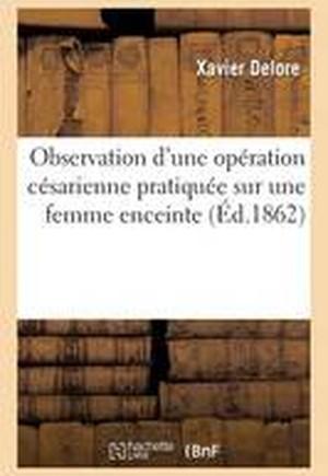 Op�ration C�sarienne Pratiqu�e Sur Une Femme Enceinte Affect�e d'Un Ost�osarcome Du Coccyx