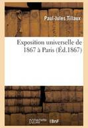 Exposition Universelle de 1867 Paris. Rapports Du Jury International
