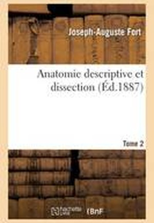 Anatomie Descriptive Et Dissection Tome 2
