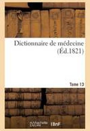 Dictionnaire de M decine. Tome 13, Lan-Mar