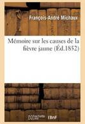 M�moire Sur Les Causes de la Fi�vre Jaune, Le Concours Simultan� de Trois Causes