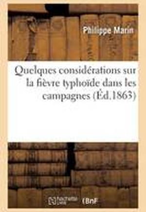 Quelques Consid�rations Sur La Fi�vre Typho�de Dans Les Campagnes