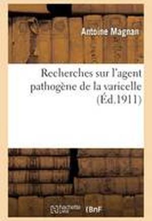 Recherches Sur l'Agent Pathog�ne de la Varicelle