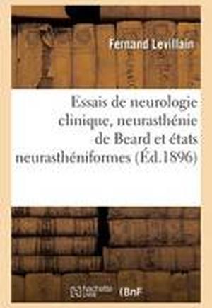 Essais de Neurologie Clinique, Neurasth nie de Beard Et tats Neurasth niformes