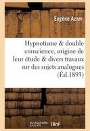 Hypnotisme Et Double Conscience