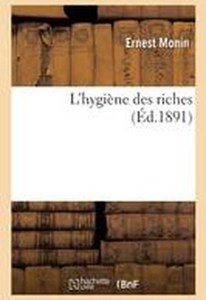 L'Hygi ne Des Riches
