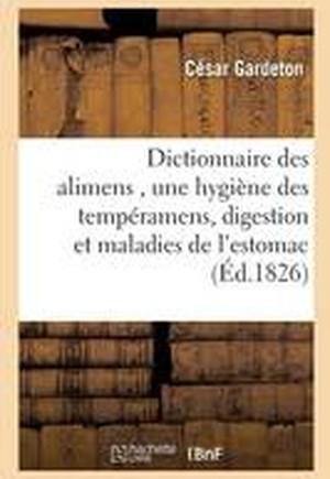 Dictionnaire Des Alimens, Pr c d d'Une Hygi ne Des Temp ramens, de R flexions Sur La Digestion