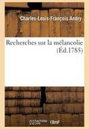 Recherches Sur La Melancolie