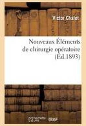 Nouveaux Elements de Chirurgie Operatoire 1893