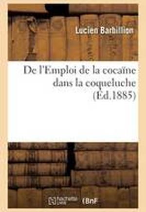 de L'Emploi de La Cocaane Dans La Coqueluche