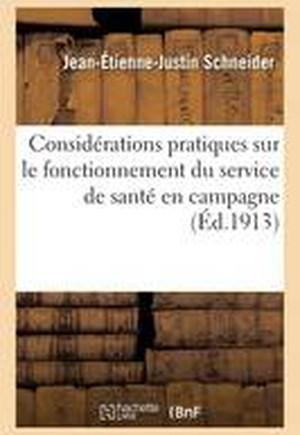 Considerations Pratiques Sur Le Fonctionnement Du Service de Sante En Campagne