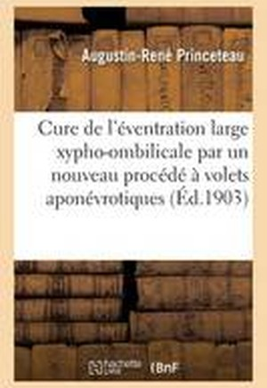 Cure Radicale de L'Eventration Large Xypho-Ombilicale Par Un Nouveau Procede a Volets Aponevrotiques