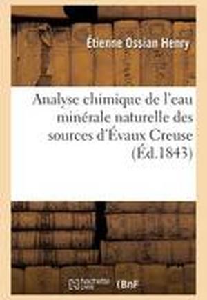 Analyse Chimique de L'Eau Minerale Naturelle Des Sources D'Evaux Creuse