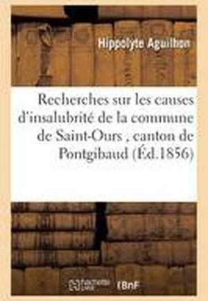 Recherches Sur Les Causes D'Insalubrite de La Commune de Saint-Ours Canton de Pontgibaud