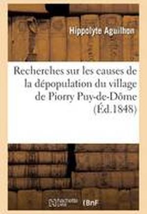 Recherches Sur Les Causes de La Depopulation Du Village de Piorry Commune de Josserand