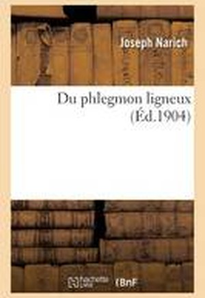 Du Phlegmon Ligneux