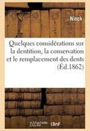 Quelques Considerations Sur La Dentition, La Conservation Et Le Remplacement Des Dents 1862