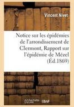 Notice Sur Les Epidemies de L'Arrondissement de Clermont, Rapport Sur L'Epidemie de Mezel