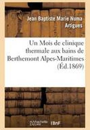 Un Mois de Clinique Thermale Aux Bains de Berthemont Alpes-Maritime
