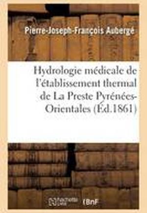 Hydrologie M dicale de l' tablissement Thermal de la Preste Pyr n es-Orientales