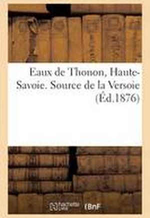 Eaux de Thonon Haute-Savoie. Source de la Versoie