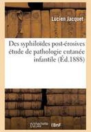 Des Syphiloides Post-Erosives: Etude de Pathologie Cutanee Infantile