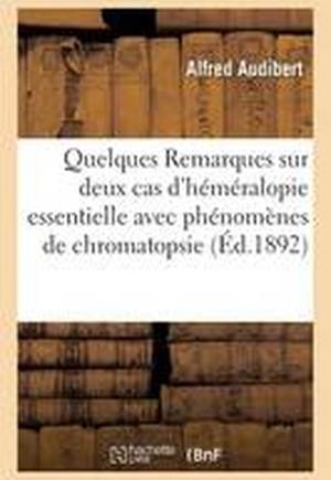 Quelques Remarques Sur Deux Cas D'Hemeralopie Essentielle Avec Phenomenes de Chromatopsie
