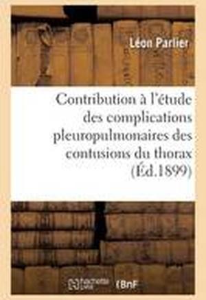 Contribution A L'Etude Des Complications Pleuropulmonaires Des Contusions Du Thorax
