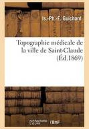 Topographie M�dicale de la Ville de Saint-Claude