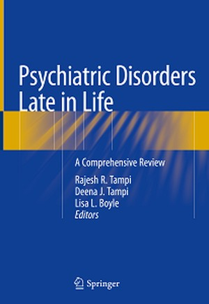 Psychiatric Disorders Late in Life: A Comprehensive Review