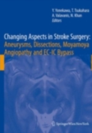Changing Aspects in Stroke Surgery: Aneurysms, Dissection, Moyamoya angiopathy and EC-IC Bypass