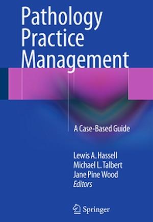 Pathology Practice Management: A Case-Based Guide