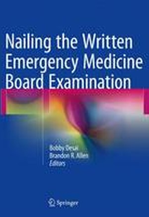 Nailing the Written Emergency Medicine Board Examination