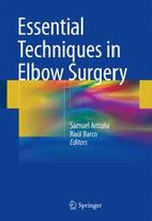 Essential Techniques in Elbow Surgery 2016