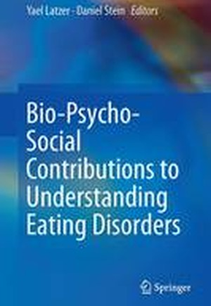 Bio-Psycho-Social Contributions to Understanding Eating Disorders 2016