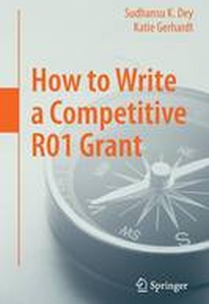 How to Write a Competitive R01 Grant 2016