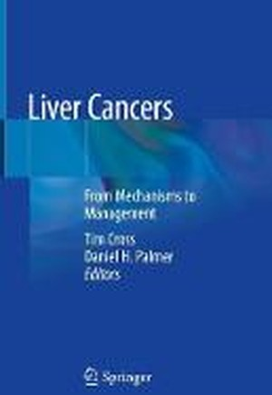 Liver Cancers: From Mechanisms to Management