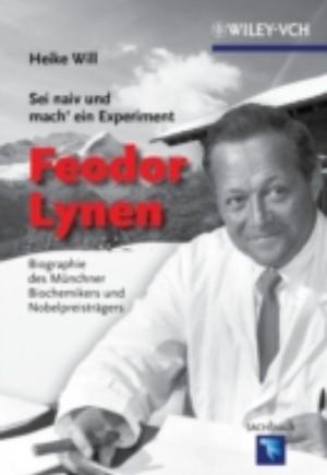 Sei naiv und mach' ein Experiment: Feodor Lynen