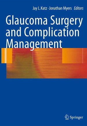 Glaucoma Surgery and Complication Management