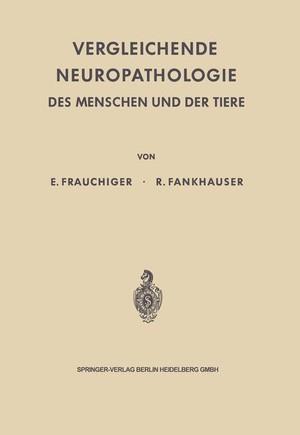 Vergleichende Neuropathologie des Menschen und der Tiere