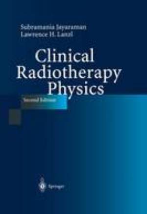 Clinical Radiotherapy Physics Volume I and II