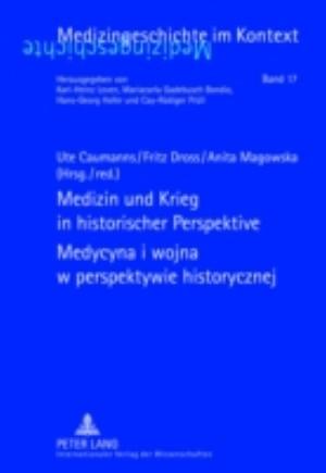 Medizin und Krieg in historischer Perspektive- Medycyna i wojna w perspektywie historycznej