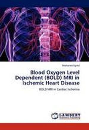 Blood Oxygen Level Dependent (Bold) MRI in Ischemic Heart Disease