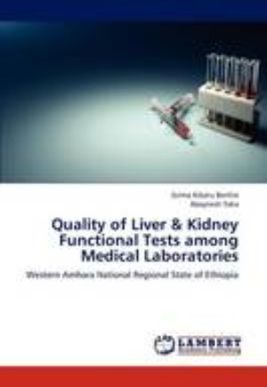 Quality of Liver & Kidney Functional Tests Among Medical Laboratories