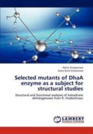 Selected Mutants of Dhaa Enzyme as a Subject for Structural Studies