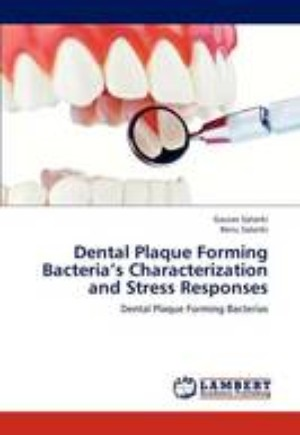 Dental Plaque Forming Bacteria's Characterization and Stress Responses