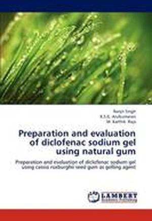 Preparation and Evaluation of Diclofenac Sodium Gel Using Natural Gum