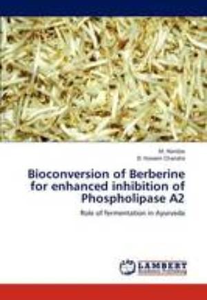 Bioconversion of Berberine for Enhanced Inhibition of Phospholipase A2